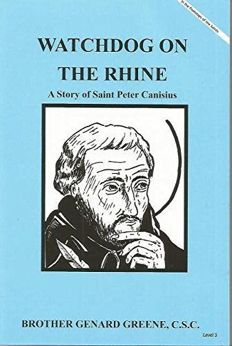 Watchdog on the Rhine A Story of: Brother Genard Greene,