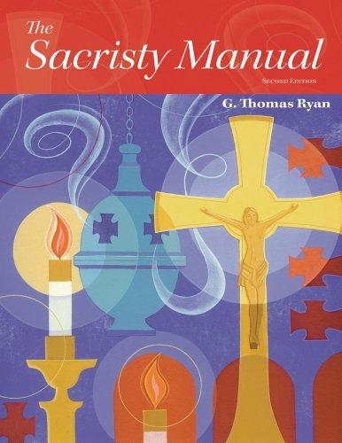 The Sacristy Manual, Second Edition: G. Thomas Ryan