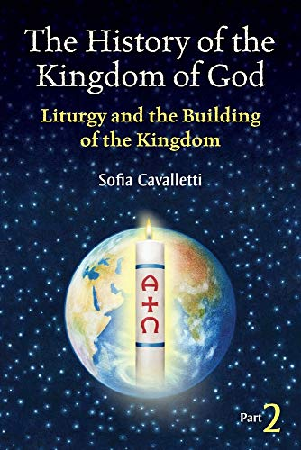 9781616710903: The historyof the kingdom of God Part 2 Liturgy and the building of the kingdom