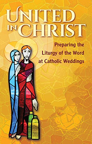 9781616712396: United in Christ: Preparing the Liturgy of the Word at Catholic Weddings