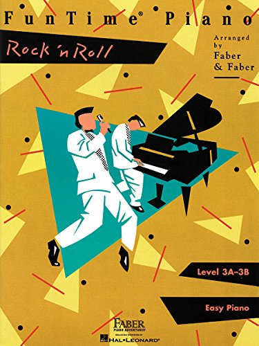 FunTime Rock 'n' Roll: Level 3A-3B (Funtime Piano) (1616770236) by Nancy Faber; Randall Faber