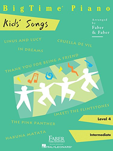 Bigtime Kids' Songs: Level 4 (Bigtime Piano): Nancy & Randall Faber