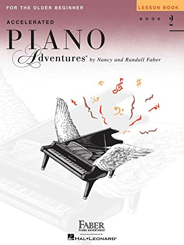 Accelerated Piano Adventures for the Older Beginner: Lesson Book 2, International Edition: Faber, ...
