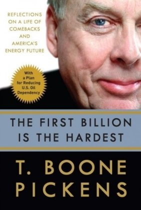 9781616791445: The First Billion Is the Hardest: Reflections on a Life of Comebacks and America's Energy Future