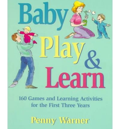9781616792428: Baby Play and Learn: 160 Games and Learning Activities for the First Three Years [ BABY PLAY AND LEARN: 160 GAMES AND LEARNING ACTIVITIES FOR THE FIRST THREE YEARS ] by Warner, Penny (Author ) on Apr-01-1999 Paperback
