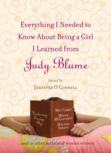 9781616794187: Everything I Needed to Know About Being a Girl I Learned from Judy Blume