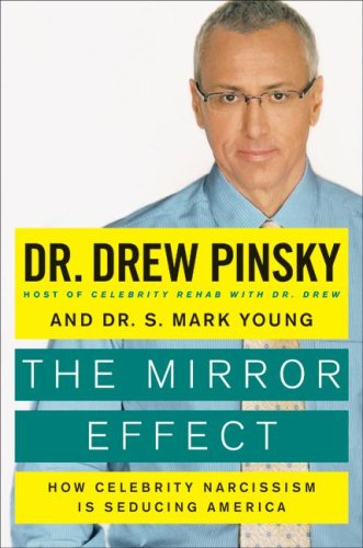 9781616794309: The Mirror Effect: How Celebrity Narcissism Is Seducing America