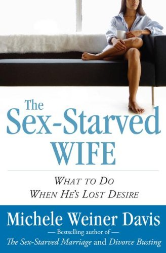 9781616795269: The Sex-Starved Wife: What to Do When He's Lost Desire [Hardcover] by