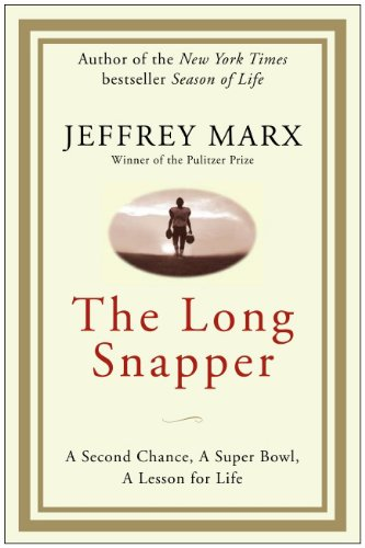 9781616796969: The Long Snapper: A Second Chance, a Super Bowl, a Lesson for Life