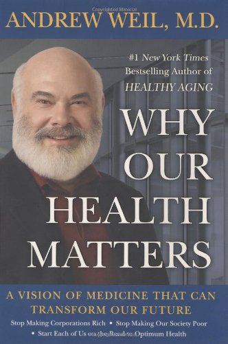 9781616797096: Why Our Health Matters: A Vision of Medicine That Can Transform Our Future