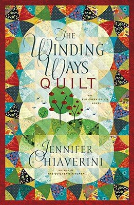 9781616801779: The Winding Ways Quilt - An Elm Creek Quilts Novel