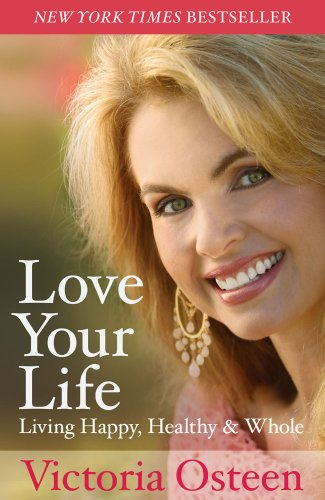 9781616801991: Love Your Life: Living Happy, Healthy, and Whole