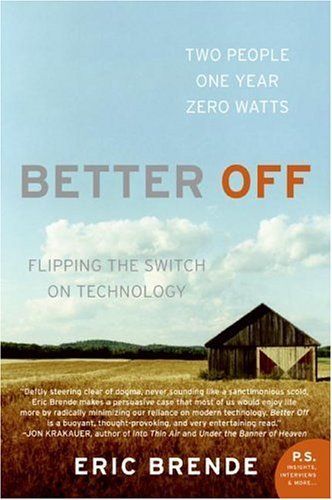 9781616802035: (BETTER OFF: FLIPPING THE SWITCH ON TECHNOLOGY) BY Brende, Eric(Author)Paperback on (08 , 2005)