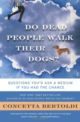 9781616802141: Do Dead People Walk Their Dogs?: Questions You'd Ask a Medium If You Had the Chance