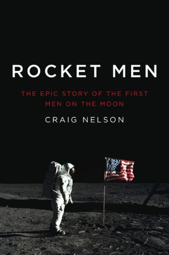 9781616802660: Rocket Men: The Epic Story of the First Men on the Moon