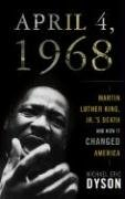 9781616802851: April 4, 1968: Martin Luther King Jr.'s Death and How It Changed America