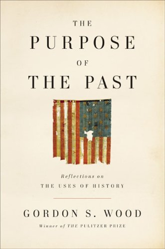 9781616802967: The Purpose of the Past: Reflections on the Uses of History [Hardcover] by