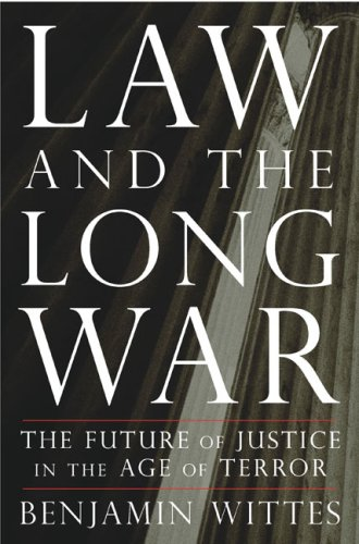 9781616802974: Law and the Long War: The Future of Justice in the Age of Terror