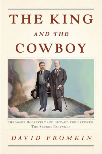 9781616802981: The King and the Cowboy: Theodore Roosevelt and Edward the Seventh, Secret Pa...
