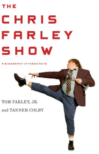 9781616804589: The Chris Farley Show: A Biography in Three Acts