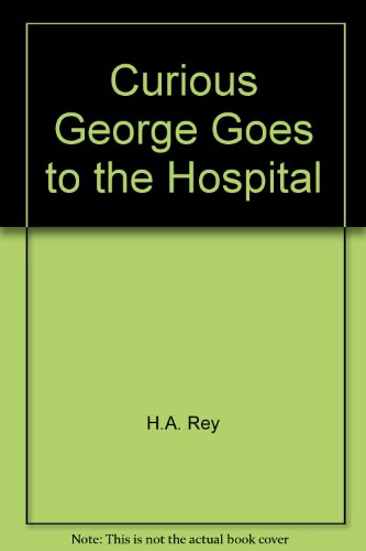 9781616839185: Curious George Goes to the Hospital