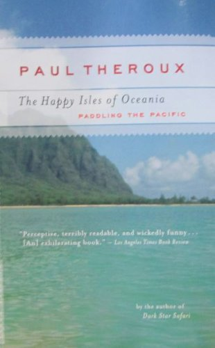 9781616842819: The Happy Isles of Oceania: Paddling the Pacific