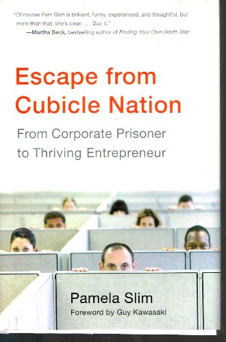 9781616847463: Escape from Cubicle Nation: From Corporate Prisoner to Thriving Entrepreneur