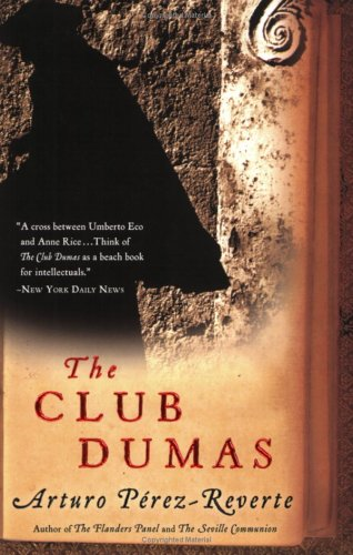 9781616848651: The Club Dumas[ THE CLUB DUMAS ] By Perez-Reverte, Arturo ( Author )May-01-2006 Paperback