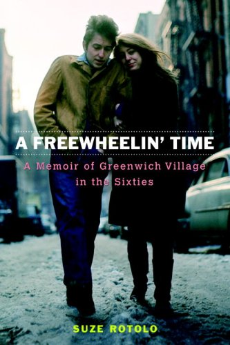 9781616877064: A Freewheelin' Time: A Memoir of Greenwich Village in the Sixties