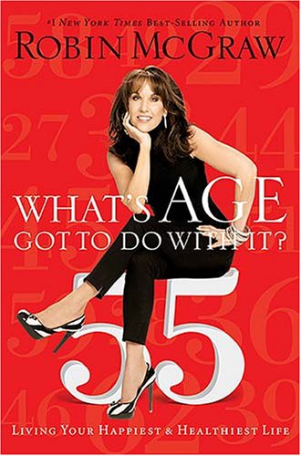 9781616877194: What's Age Got to Do with It?: Living Your Healthiest and Happiest Life