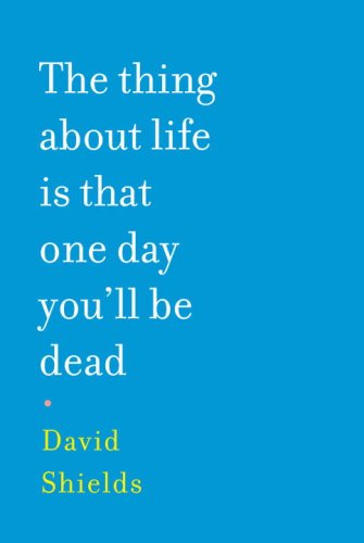 9781616880385: The Thing About Life Is That One Day You'll Be Dead