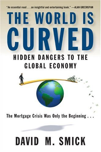 9781616880453: The World Is Curved: Hidden Dangers to the Global Economy