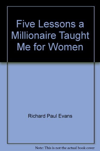 9781616889517: Five Lessons a Millionaire Taught Me for Women