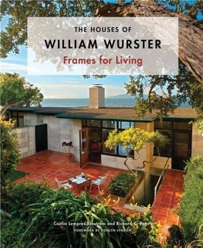 9781616890285: The Houses of William Wurster: Frames for Living