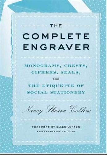 9781616890674: The Complete Engraver: Monograms, Crests, Ciphers, Seals, and the Etiquette of Social Stationery