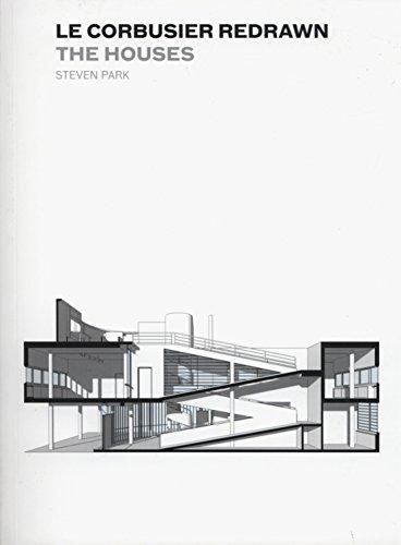 Le Corbusier Redrawn: The Houses (Paperback): Soojin Park, Steven
