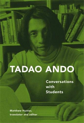 9781616890704: Tadao Ando Conversations With Students /Anglais
