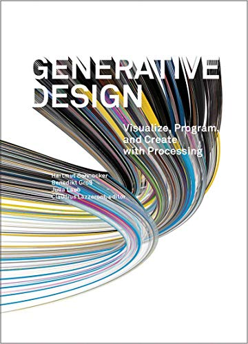 9781616890773: Generative Design: Visualize, Program, and Create with Processing