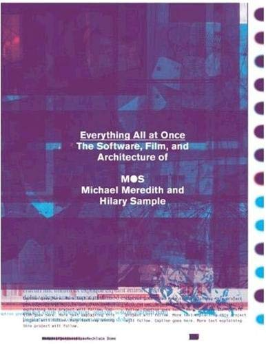 9781616890780: Everything All at Once: The Software, Videos, and Architecture of MOS
