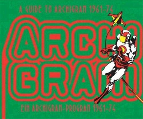 A Guide to Archigram 196 - 74
