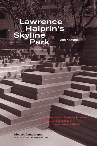 Lawrence Halprin's Skyline Park (Modern Landscapes: Transition: Komara, Ann