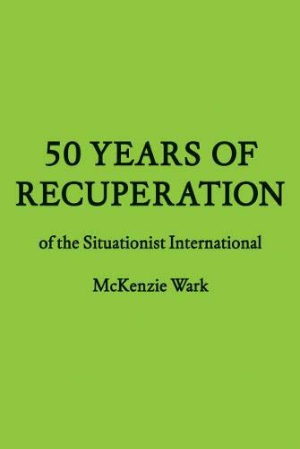 9781616891084: 50 Years of Recuperation of the Situationist International (Forum Project Publications)