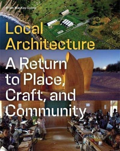 9781616891282: Local Architecture: Building Place, Craft, and Community