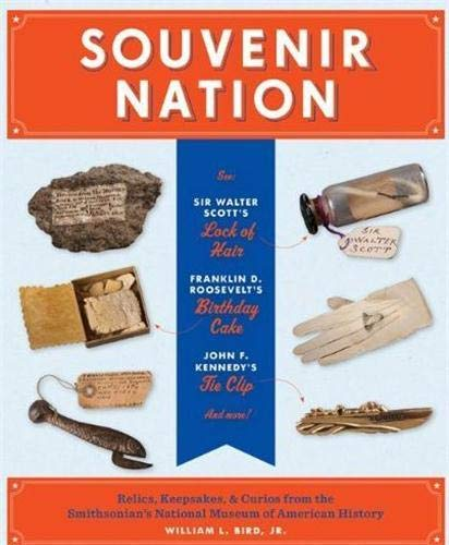 9781616891350: Souvenir Nation: Relics, Keepsakes, and Curios from the Smithsonian's National Museum of American History