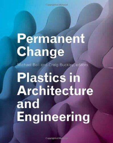 9781616891664: Permanent Change: Plastics in Architecture and Engineering