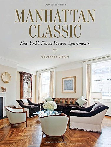 9781616891671: Manhattan Classic: New York's Finest Prewar Apartments