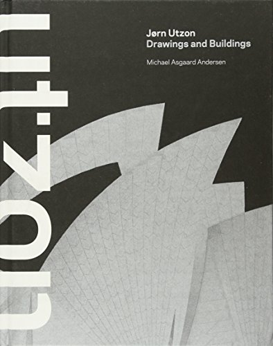 Jorn Utzon: Drawings and Buildings: Michael Asgaard Andersen