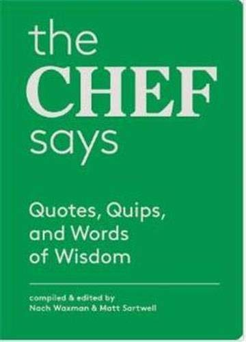 9781616892494: The Chef Says: Quotes, Quips and Words of Wisdom