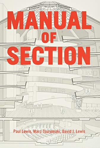 9781616892555: Manual of Section: Paul Lewis, Marc Tsurumaki, and David J. Lewis