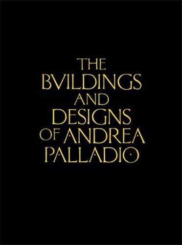 The Buildings and Designs of Andrea Palladio (Hardback): Ottavio Bertotti Scamozzi